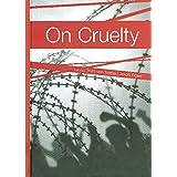 On Cruelty / Sur la cruauté / Über Grausamkeit (Siegener Beiträge zur Soziologie, Band 11)