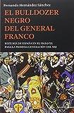 El bulldozer negro del general franco: Historia de España en el siglo XX para la primera generación del XXI