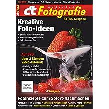 c't Fotografie:  Fotorezepte 2017: Kreative Foto-Ideen zum Sofort-Nachmachen