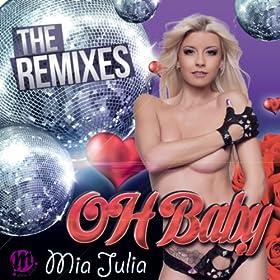 Mia Julia-Oh Baby (The Remixes)