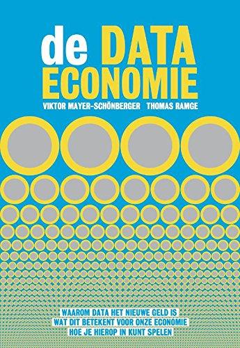 Data-kapitalisme: waarom data het nieuwe geld is, wat dit betekent voor onze economie en hoe je hierop in kunt spelen