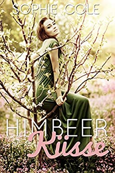 Himbeerküsse (German Edition) by [Cole, Sophie]