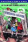 Le Club des Super-Héros, tome 2:Forteresse Solitude par Fridolfs