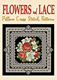 #8: Flowers and Lace: Pillow Cross Stitch Pattern (Modern Cross Stitch Pattern Book 11)