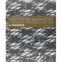 Constructing Architecture 2013: Materials, Processes, Structures by Andrea Deplazes (Editor), Gerd H. Soffker (Translator) (28-Aug-2013) Paperback