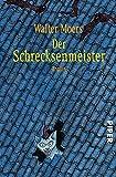 Der Schrecksenmeister: Ein kulinarisches Märchen aus Zamonien von Gofid Letterkerl. Neu erzählt von Hildegunst von Mythenmetz - Walter Moers