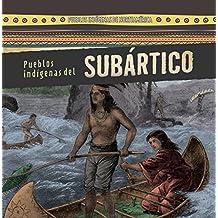 Pueblos indígenas Subártico / Native Peoples of the Subarctic (Pueblos Indígenas De Norteamérica / Native Peoples of North America)