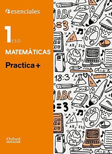 Esenciales Oxford. Practica + Matemáticas. 1º ESO - 9788467394351 por José Luis Uirondo González