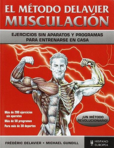 METODO DELAVIER. MUSCULACION por FREDERIC / GUNDILL, MICHAEL DELAVIER