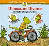 Dinosaurs Divorce (A Guide for Changing Families) by Marc Brown (1988-09-01)