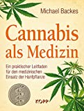 Cannabis als Medizin: Ein praktischer Leitfaden für den medizinischen Einsatz der Hanfpflanze