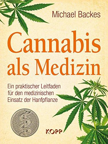 Cannabis als Medizin: Ein praktischer Leitfaden für den medizinischen Einsatz der Hanfpflanze - Wenig Hanf