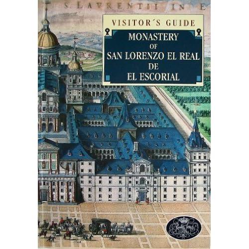 Il Monastero Di San Lorenzo El Real De El Escorial: Guida De La Visita