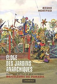 Eloge des jardins anarchiques par Bruno Montpied
