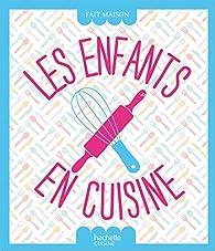 Les enfants en cuisine par  Hachette