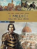 I Medici. Dall'oro alla croce
