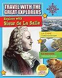 Explore With Sieur De La Salle (Travel With the Great Explorers)