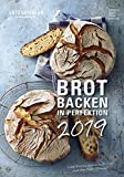 Brot backen in Perfektion 2019: by Lutz Geißler
