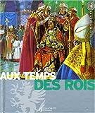 Au temps des rois - Le Moyen Age, Les grandes découvertes, Le Grand Siècle