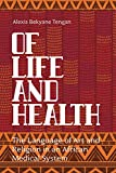 Of Life and Health: The Language of Art and Religion in an African Medical System (English Edition)