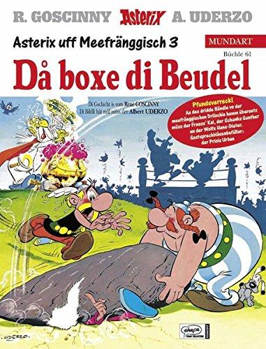 Asterix Mundart 61. Meefränggisch III. Da boxe die Beudel