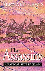 The Assassins: A Radical Sect in Islam by Bernard Lewis (2001-06-14)
