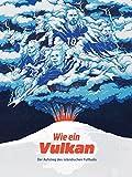 Wie ein Vulkan: Der Aufstieg des isländischen Fussballs [OMU]