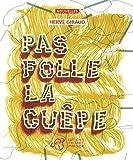 Pas folle la guêpe | Giraud, Hervé (1960-....). Auteur