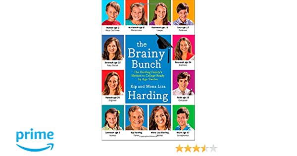 The Brainy Bunch: The Harding Familys Method to College Ready by Age Twelve: Amazon.co.uk: Kip Harding, Mona Lisa Harding: 9781476759340: Books