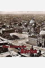 Das historische Berlin Gebundene Ausgabe