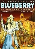 BLUEBERRY 47: LA SIRENA DE VERACRUZ (LA JUVENTUD DE BLUEBERRY)