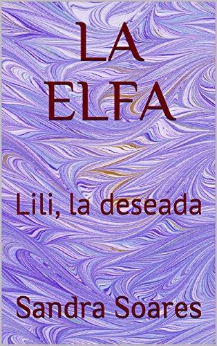 LA ELFA: Lili, la deseada por Sandra Soares