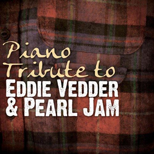 Piano Tribute To Eddie Vedder ...