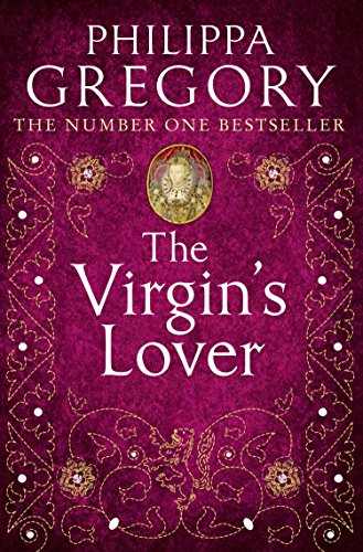 The Virgin's Lover (The Tudor Court series Book 5) by Philippa Gregory