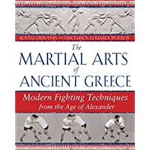 The Martial Arts of Ancient Greece: Modern Fighting Techniques from the Age of Alexander (English Edition)