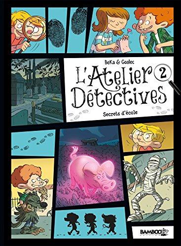 Atelier détectives - tome 2 - Secrets d'école