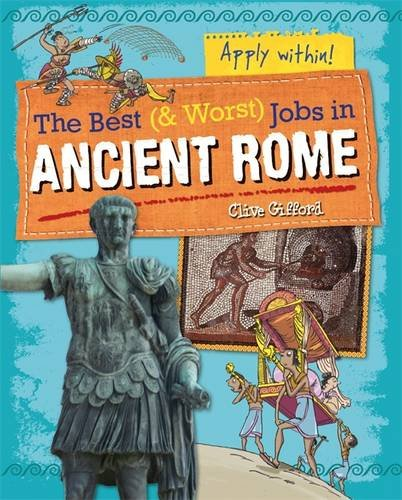Ancient Rome (The Best and Worst Jobs)