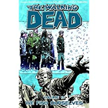 The Walking Dead Volume 15: We Find Ourselves (Walking Dead (6 Stories), Band 15)