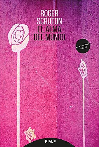 El Alma Del Mundo (Pensamiento Actual) por ROGER SCRUTON