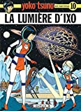 "Afficher ""Yoko Tsuno électronicienne n° 10<br /> La Lumière d'Ixo"""