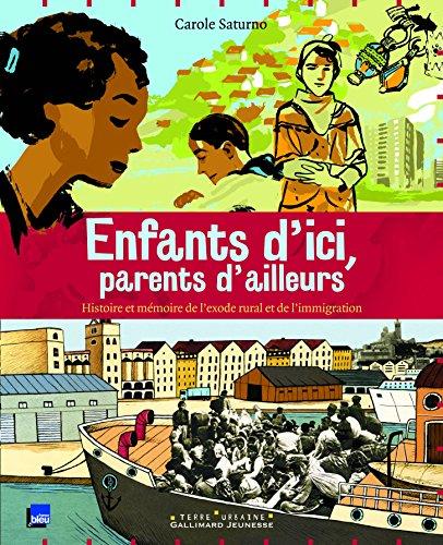 Enfants d'ici, parents d'ailleurs : Histoire et mémoire de l'exode rural et de l'immigration par Carole Saturno, Collectif