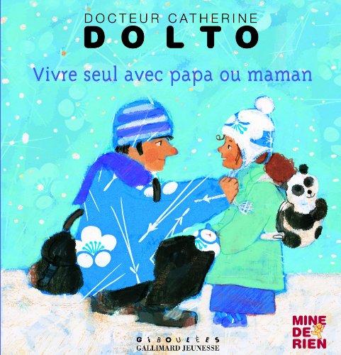 Vivre seul avec papa ou maman par Catherine Dolto