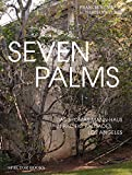 Seven Palms: Das Thomas-Mann-Haus in Pacific Palisades. Los Angeles