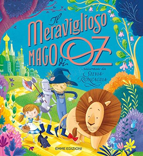 Il meraviglioso mago da Oz di L. Frank Baum. Ediz. a colori