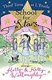 Third Term at L'Etoile: Book 3 (School for Stars)