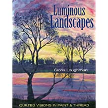 Luminous Landscapes: Quilted Visions in Paint & Thread