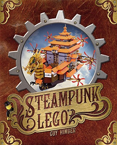 Steampunk LEGO by Guy Himber (December 1, 2014) Hardcover