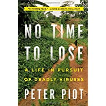 No Time to Lose – A Life in Pursuit of Deadly Viruses
