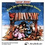 Hört ihr alle Glocken läuten (Advents- und Weihnachtslieder)