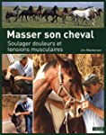 Masser son cheval : Soulager douleurs...